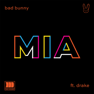 Bad Bunny - MIA feat. Drake