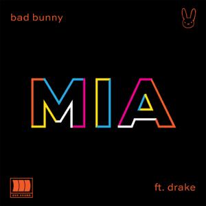 Bad Bunny - MIA feat. Drake