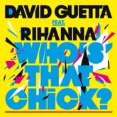 Who's That Chick (feat. Rihanna) - EP
