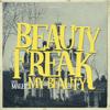 My Beauty (feat. Malee) [My Soul Edit 2018] - Beauty Freak