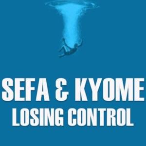 Sefa - Losing Control feat. Kyome