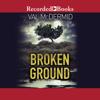 Val McDermid - Broken Ground (Unabridged) artwork