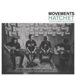 Movements - Hatchet