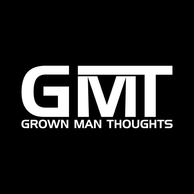 thoughts of a grown man
