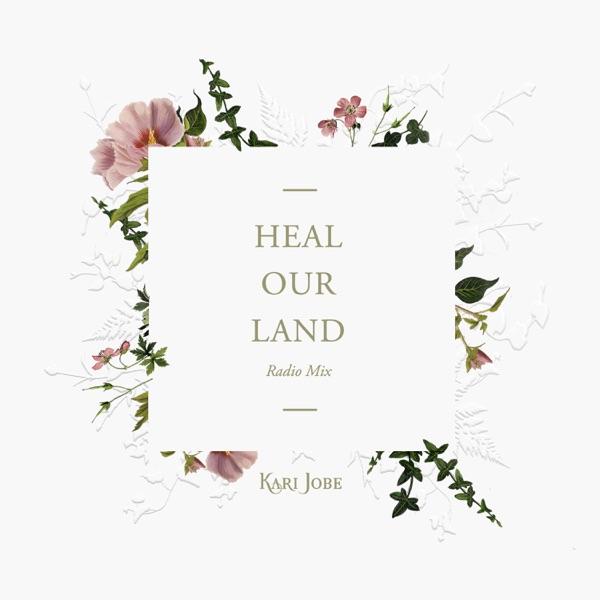 Kari Jobe - Heal Our Land (Radio Mix)