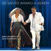 De Santo Amaro a Xerém (ao Vivo) - Maria Bethânia & Zeca Pagodinho