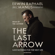 The Last Arrow: Save Nothing for the Next Life (Unabridged)