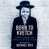 Michael Wex - Born To Kvetch  artwork
