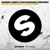 Sunnery James & Ryan Marciano & DubVision