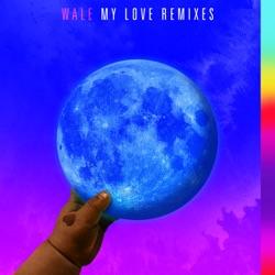 View album Wale - My Love (feat. Major Lazer, WizKid & Dua Lipa) [Remixes] - Single