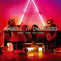 Axwell Λ Ingrosso - More Than You Know
