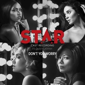 "Don't You Worry (feat. Queen Latifah) [From ""Star"" Season 2] - Single Mp3 Download"