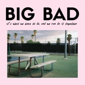 Big Bad - It's Been a Lonely Life