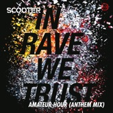 In Rave We Trust - Amateur Hour (Anthem Mix) - Single