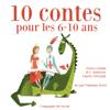 Charles Perrault, Hans Christian Andersen & FrГЁres Grimm - 10 contes pour les 6-10 ans: Les plus beaux contes pour enfants artwork