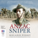 Roland Perry - Anzac Sniper: The extraordinary story of Stan Savige, one of Australia's greatest soldiers (Unabridged)
