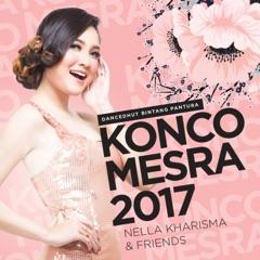 """Nella Kharisma & Friends """"KONCO MESRA 2017"""""""