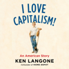 Ken Langone - I Love Capitalism!: An American Story (Unabridged)  artwork