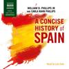 William Phillips, Jr. & Carla Rahn Phillips - A Concise History of Spain (Unabridged)  artwork