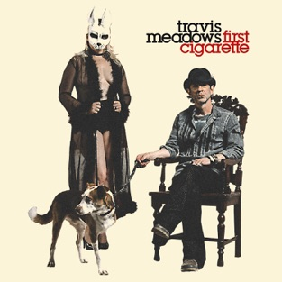 First Cigarette – Travis Meadows