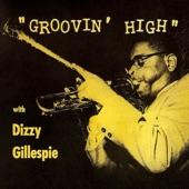 Dizzy Gillespie - Groovin' High