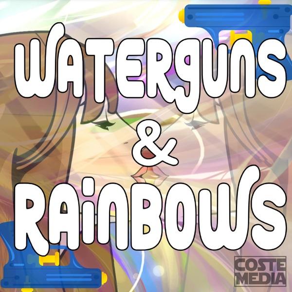 Waterguns & Rainbows