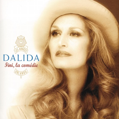 Fini, la comédie - Dalida