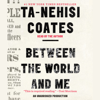 Ta-Nehisi Coates - Between the World and Me (Unabridged)  artwork