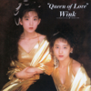 Queen of Love (Remastered 2013) - Wink