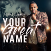 Your Great Name - Todd Dulaney
