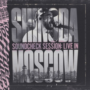 Mike Shinoda Soundcheck Session: Live in Moscow - EP Mp3 Download