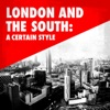 London and the South: A Certain Style