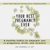 Jen Torborg - Your Best Pregnancy Ever: 9 Healthy Habits to Empower You in Pregnancy, Birth, and Recovery: Pelvic Floor Physical Therapy Series: Pregnancy Book (Unabridged) artwork