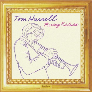 Moving Picture – Tom Harrell