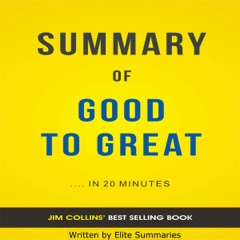 Good to Great: by Jim Collins  Summary & Analysis (Unabridged)