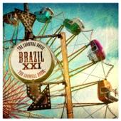 Brazil XXI - Te Amo