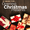 Present Ideas - # 1 Music for... Opening Christmas Presents