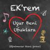 Ekrem - Uçur Beni Ufuklara (Öğretmenler Günü Şarkısı) artwork