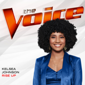 Rise Up (The Voice Performance) - Kelsea Johnson
