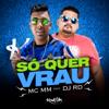 Mc Mm - Só Quer Vrau (feat. DJ RD)  arte