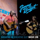 Jimmy Buffett - Breathe In, Breathe Out, Move On (feat. Caroline Jones)