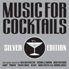 Music for Cocktails - Silver Edition - Various Artists