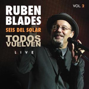 Rubén Blades - Todos Vuelven Live, Vol. 2 (with Seis del Solar)