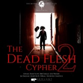 Dead Flesh Cypher 2 (feat. Jonah, Kase Flow, Bri'chelle, Joe Waters, Jai Shanae, Martyr X & IsReal) - Single