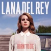Lana Del Rey - Born to Die Deluxe Version Album
