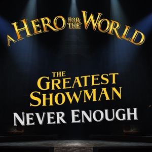"A Hero for the World - A Million Dreams (From ""the Greatest Showman"")"