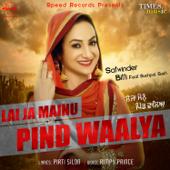 Lai Ja Mainu Pind Waalya (feat. Sukhpal Sukh)-Satwinder Bitti