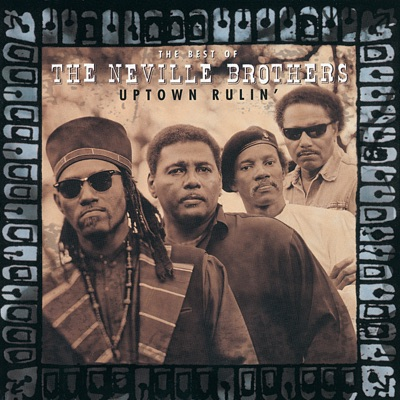 Uptown Rulin' - The Best of the Neville Brothers - Neville Brothers