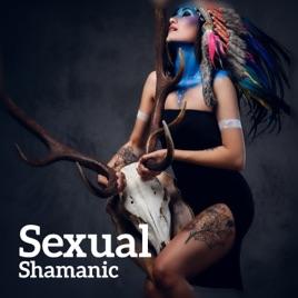 Sexual Shamanic Erotic Trance Feminine Orgasm Sensual Freedom Of Body Native American Tantra Massage Music Ensemble