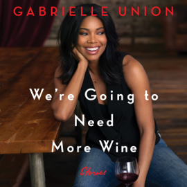 We're Going to Need More Wine audiobook